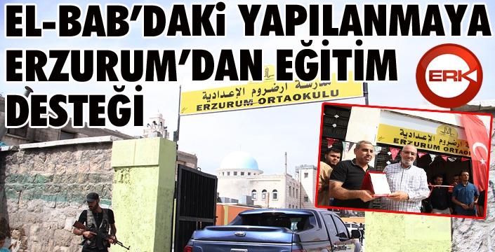 El-Bab'daki yapılanmaya Erzurum'dan eğitim desteği...