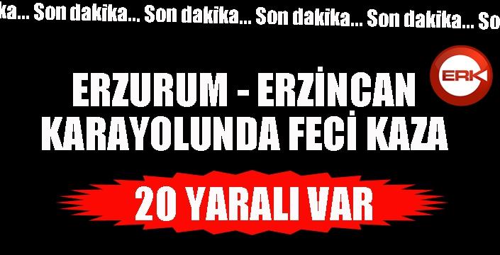 Erzincan-Erzurum Karayolunda feci kaza! 20 kişi yaralandı