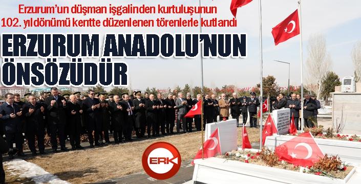 Erzurum Anadolu'nun önsözüdür...