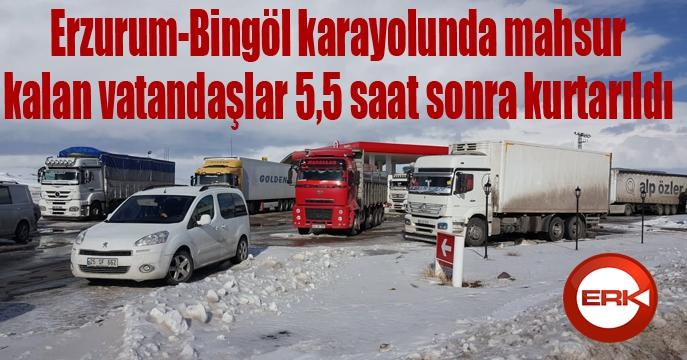 Erzurum-Bingöl karayolunda mahsur kalan vatandaşlar 5,5 saat sonra kurtarıldı