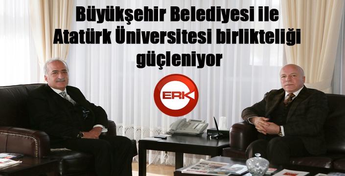 Erzurum Büyükşehir Belediyesi ile Atatürk Üniversitesi birlikteliği güçleniyor