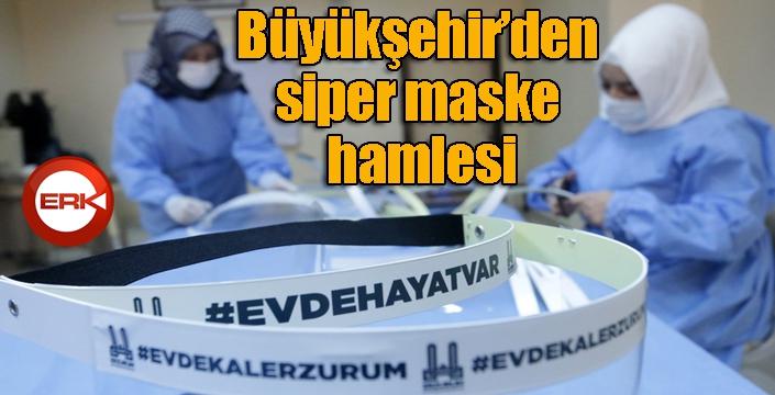 Erzurum Büyükşehir'den siper maske hamlesi