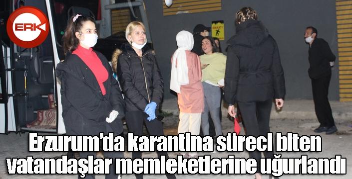 Erzurum'da karantina süreci biten vatandaşlar memleketlerine uğurlandı