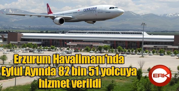Erzurum Havalimanı'nda Eylül Ayında 82 bin 51 yolcuya hizmet verildi