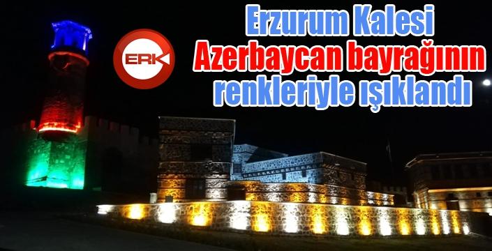 Erzurum Kalesi Azerbaycan bayrağının renkleriyle ışıklandı