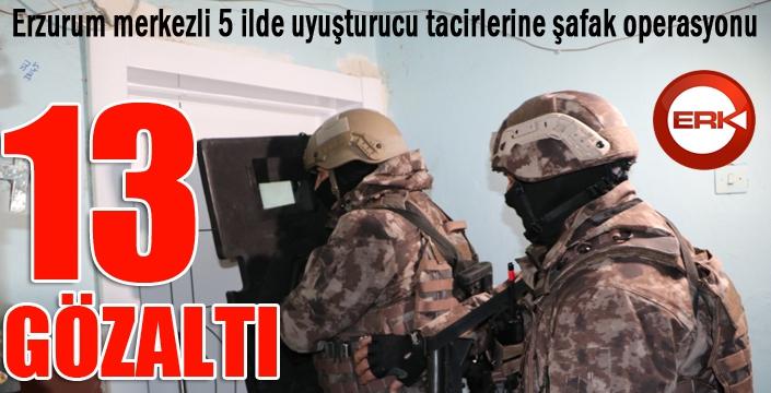 Erzurum merkezli 5 ilde uyuşturucu tacirlerine şafak operasyonu