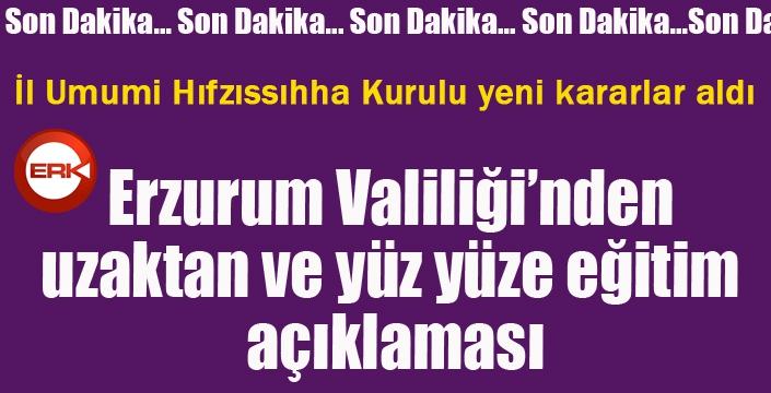 Erzurum Valiliği'nden uzaktan ve yüz yüze eğitim açıklaması...