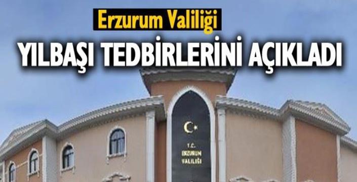 Erzurum Valiliği'nden yılbaşı öncesi güvenlik tedbirleri