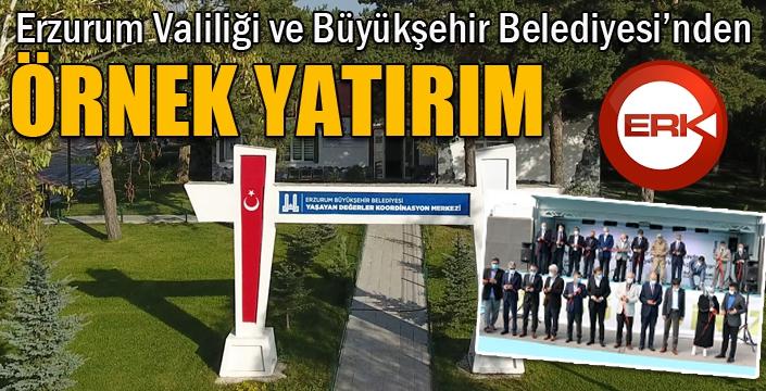 Erzurum Valiliği ve Büyükşehir Belediyesi'nden örnek yatırım