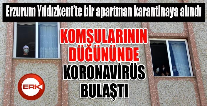 Erzurum Yıldızkent'te bir apartman karantinaya alındı...