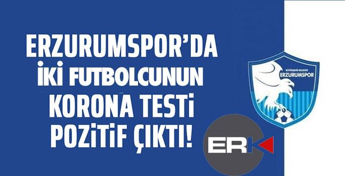 Erzurumspor'da şok... 2 futbolcu da daha virüs çıktı...