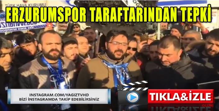 Erzurumspor taraftarından tepki