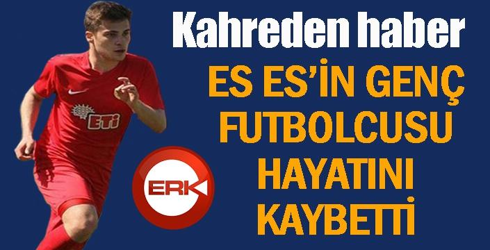 Eskişehirsporlu genç oyuncu hayatını kaybetti