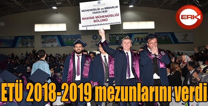 ETÜ 2018-2019 mezunlarını verdi