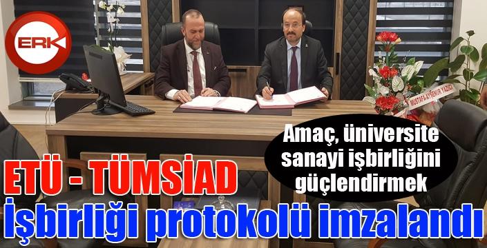 ETÜ - TÜMSİAD İşbirliği protokolü imzalandı