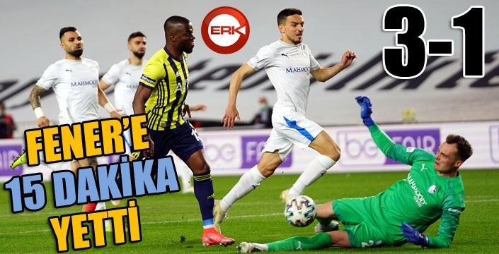Fenerbahçe 15 dakikada bitirdi...