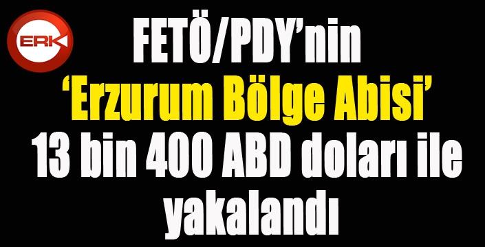 FETÖ/PDY'nin 'Erzurum Bölge Abisi' 13 bin 400 ABD doları ile yakalandı