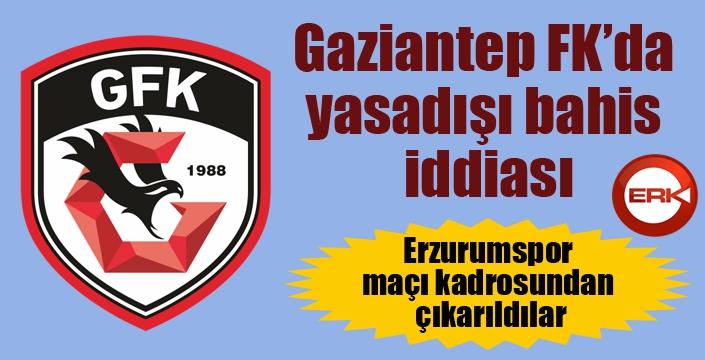 Gaziantep FK'da yasadışı bahis iddiası