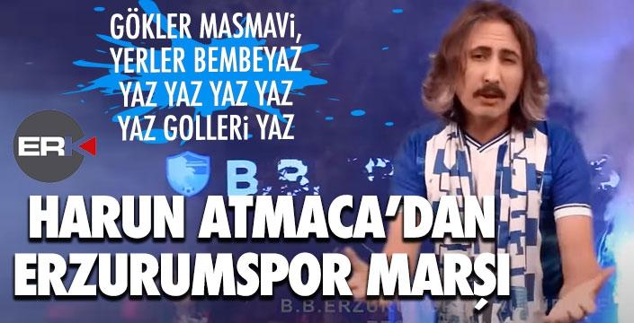 Harun Atmaca'dan Erzurumspor marşı