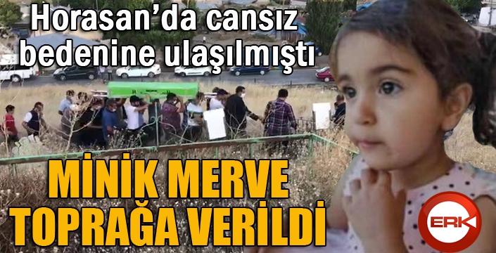 Horasan'da ölü bulunan 2,5 yaşındaki Merve toprağa verildi