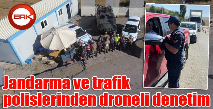 Jandarma ve trafik polislerinden droneli denetim