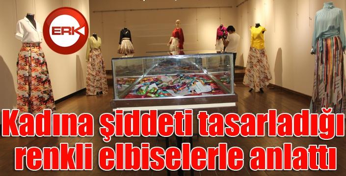 Kadına şiddeti tasarladığı renkli elbiselerle anlattı