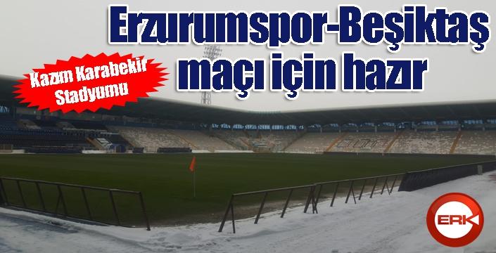 Kazım Karabekir Stadyumu Erzurumspor-Beşiktaş maçı için hazır