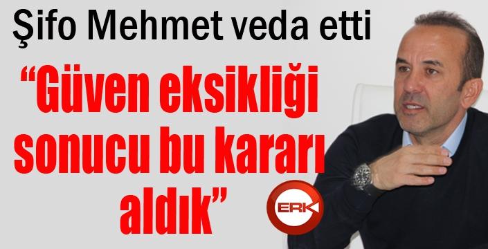 """Mehmet Özdilek: """"İnanç ve güven eksikliği sonucu bu kararı aldık"""""""