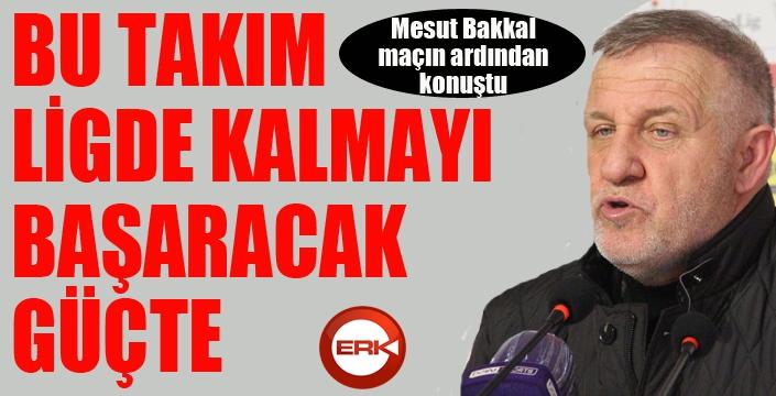 Mesut Bakkal: Bu takım bu işi başaracak güçte...