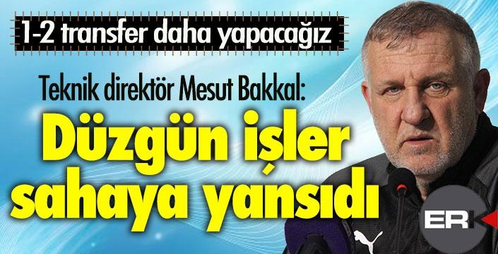Mesut Bakkal'dan transfer açıklaması: 1-2 oyuncu alacağız