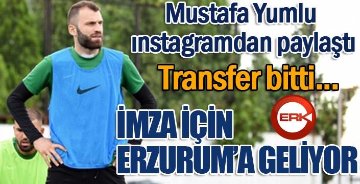 Mustafa Yumlu transferi bitti... İmza için Erzurum'a geliyor...