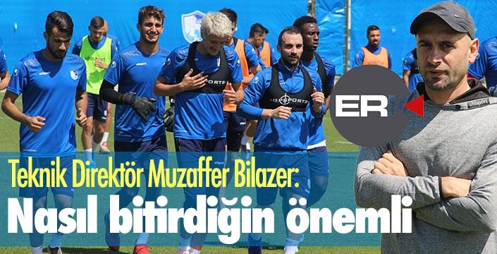 Muzaffer Bilazer: Nasıl bitirdiğin daha önemli...