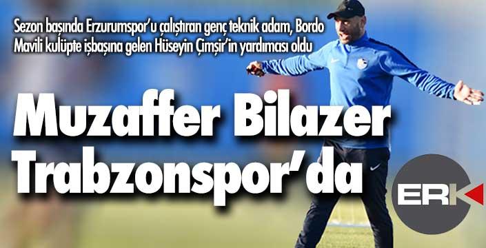 Muzaffer Bilazer Trabzonspor'da...