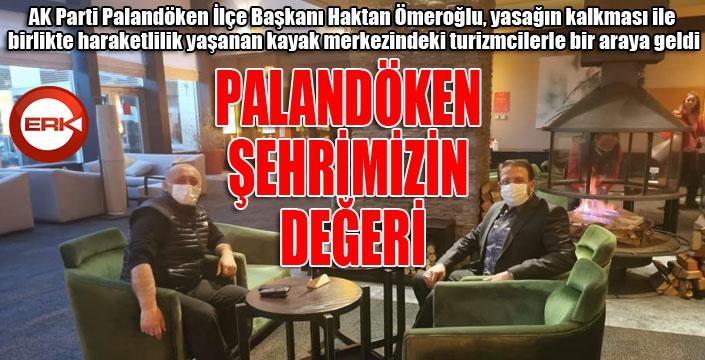 Ömeroğlu: Palandöken Erzurum'un en büyük katma değeridir
