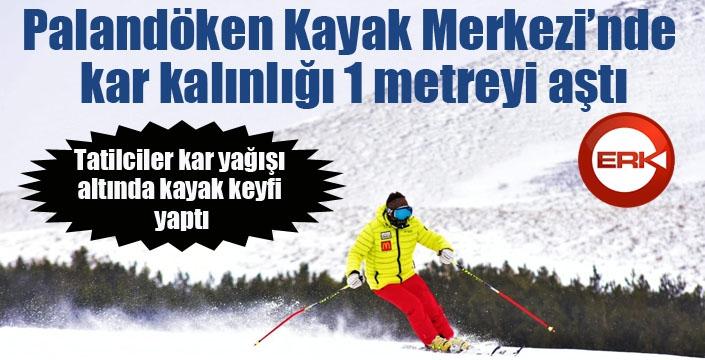 Palandöken Kayak Merkezi'nde kar kalınlığı 1 metreyi aştı
