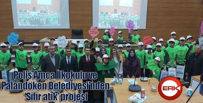 Polis Amca İlkokulu ve Palandöken Belediyesi'nden 'Sıfır atık' projesi