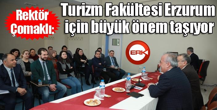 Rektör Çomaklı: Turizm Fakültesi, Erzurum için büyük önem taşıyor