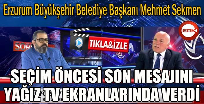 Sekmen, seçim öncesi son mesajlarını Yağız TV ekranlarında verdi...