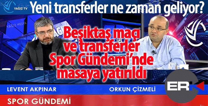 Spor Gündemi'nde Beşiktaş maçı konuşuldu...