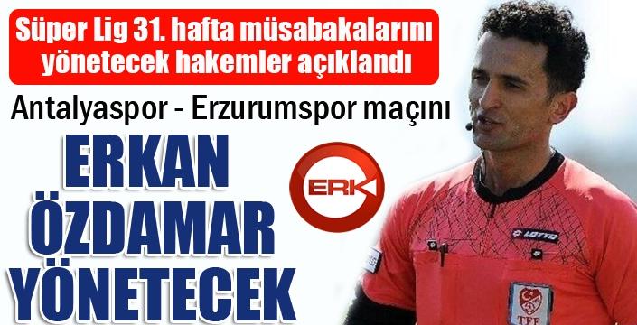 Süper Lig'de 31. hafta hakemleri açıklandı