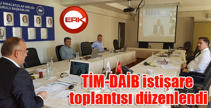 TİM-DAİB istişare toplantısı düzenlendi