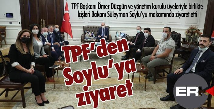 TPF Başkanı Düzgün'den Soylu'ya ziyaret...