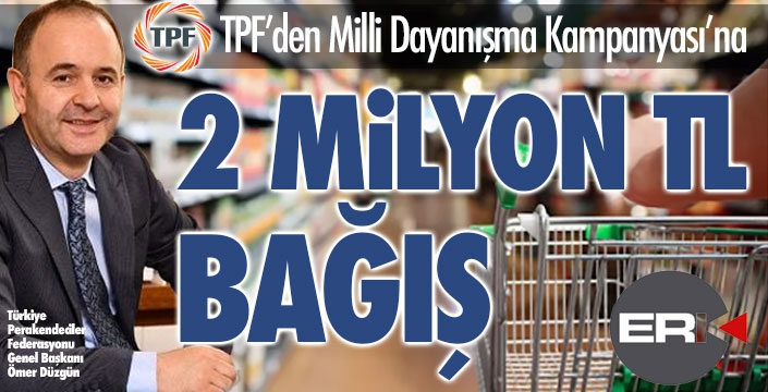 TPF'den Milli Dayanışma Kampanyası'na 2 milyon TL bağış