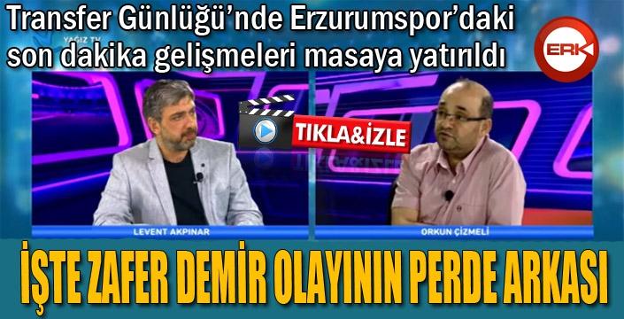 Transfer Günlüğü'nde Zafer Demir olayının perde arkası konuşuldu...