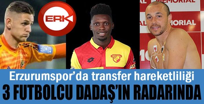 Üç futbolcu Erzurumspor'un radarında...