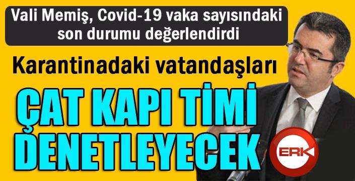 Vali Memiş, Covid-19 vaka sayısındaki son durumu değerlendirdi