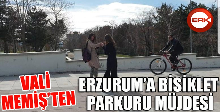 "Vali Memiş müjdeyi verdi: ""Erzurum'a bisiklet parkuru yapılacak"""